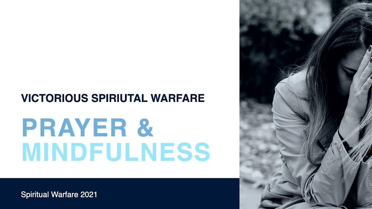 Spiritual Warfare: Prayer & Mindfulness