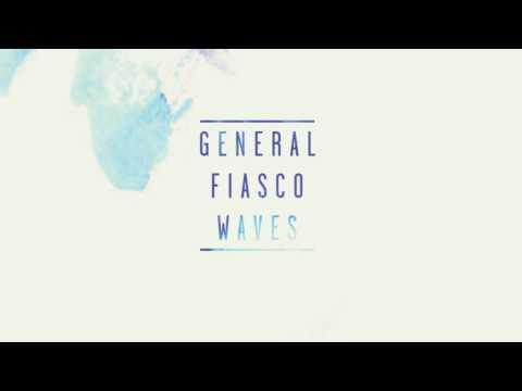 General Fiasco - Talk to my Friends