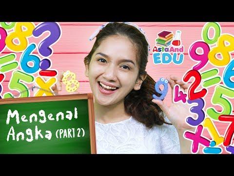 MENGENAL ANGKA Part 2 | Edukasi Belajar! - Asta And EDU
