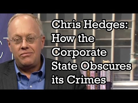 Chris Hedges - How The Corporate State Obscures Its Crimes (9-22-2017)
