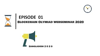 Blockchain Olympiad Webseminar Bangladesh 2020 - Ep. 1.2