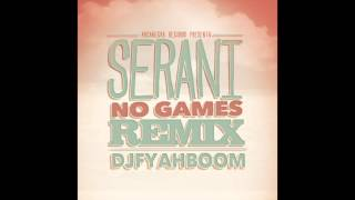 Serani No Games remix - Djfyahboom (Sorry Riddim)