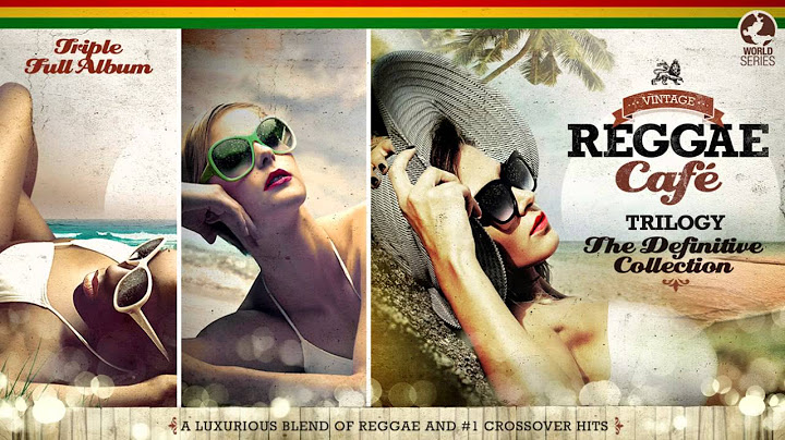 vintage reggae caf  the trilogy  vol1 vol2 vol3