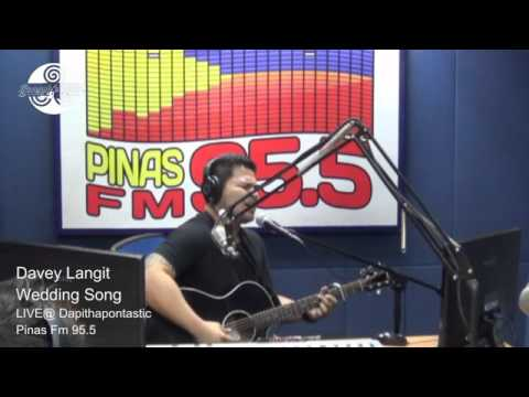 Davey Langit - Wedding Song _LIVE @ Dapithapontastic Pinas Fm 95.5