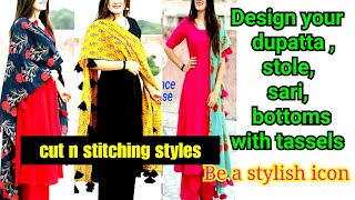 Turn your old dupatta into new, Design your sari,stole with hanging tassels and edging beads,DIY