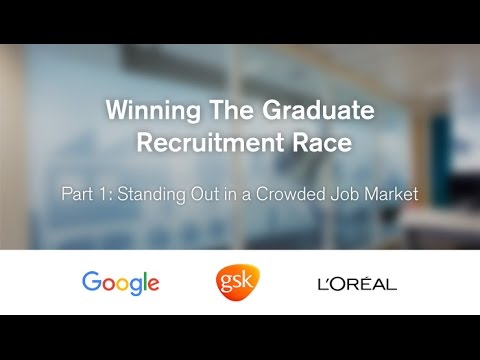 Winning The Graduate Recruitment Race. Part 1: Standing Out in a Crowded Job Market