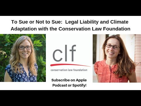 To Sue or Not to Sue:  Legal Liability and Climate Adaptation with the Conservation Law Foundation