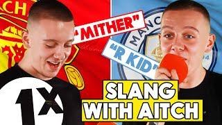 """Hench is big, the opposite of me!"" Aitch teaches us Manchester slang on 1Xtra!"