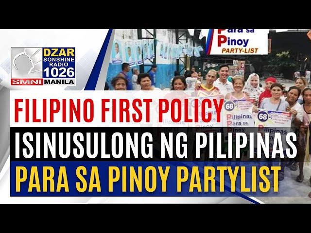 Pilipinas para sa Pinoy Party List, sesentro sa pagbibigay proteksyon ng kapwa Pilipino