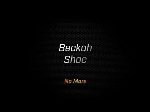 Beckah Shae - No More