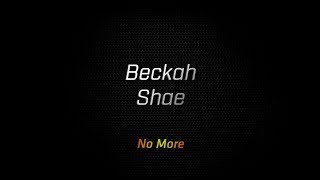 Watch Beckah Shae No More video