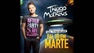 Baixar Thiago Matheus Pai, to em Marte