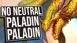 Paladin Paladin! NO NEUTRALS HERE!   Standard   Hearthstone