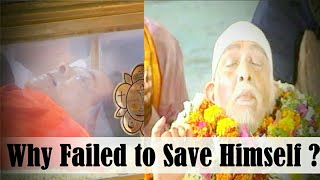 || MYSTERY BEHIND || Why Sai Baba Failed to Save Himself ?