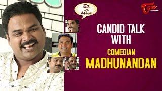 Comedian Madhunandan Exclusive Interview || #CelebsInterviews || #TeluguOne