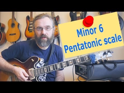 Minor 6th Pentatonic Scales