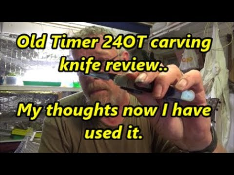 Old Timer 24OT carving knife review Now that I have used it Pt2 11 06 18