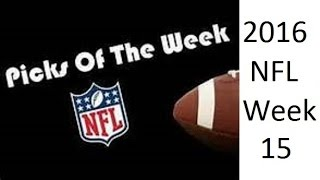 NFL 2016 Week 15 Top Picks against the Spread (6-1 last 2 Weeks/29-18-1 ATS for Season)