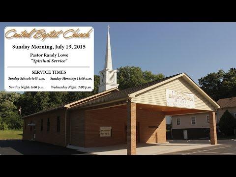 "Central Baptist Church - ""Spiritual Service"" (July 19, 2015 AM)"