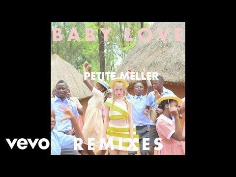 Petite Meller - Baby Love (PNAU Remix)