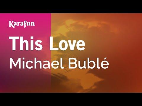 Karaoke This Love - Michael Bublé *