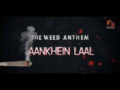 AANKHEIN LAAL - The Weed Anthem | 1 RAJ | Latest Song 2017 | Trailer