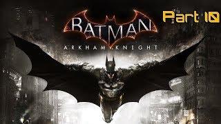 Batman Arkham Knight Gameplay - Part 10