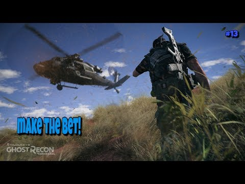 MAKE THE BET! Ghost Recon Wildlands Ep13
