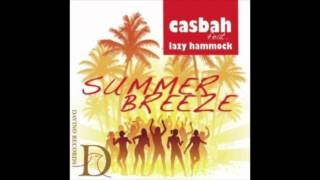 Summer Breeze (Lazy Hammock Soulshine Remix) - Casbah Feat Lazy Hammock