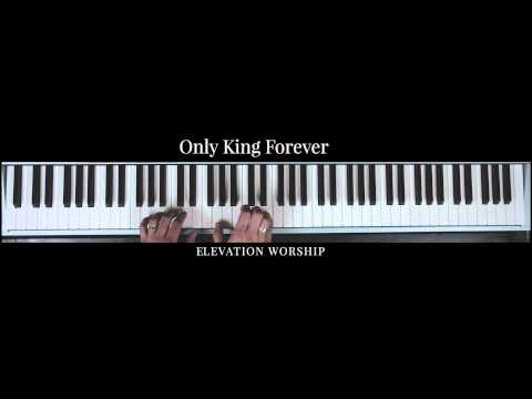 Only King Forever | Official Keys Tutorial | Elevation Worship