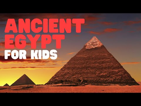 Ancient Egypt for Kids | Learn the History of Ancient Egypt