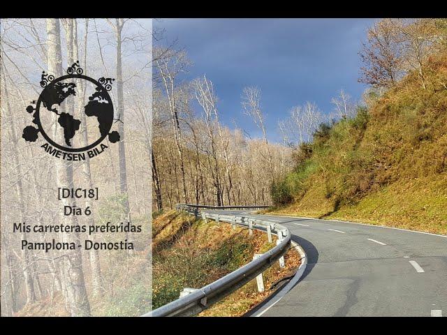 [DIC18] DIA 6 Mis carreteras preferidas (Pamplona- Donostia)