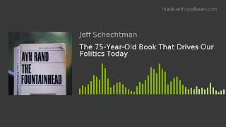 The 75-Year-Old Book That Drives Our Politics Today