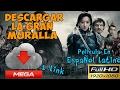 Como Descargar La Película La Gran Muralla Full Hd Por Mega Español Latino |1 Link | La Gran Muralla