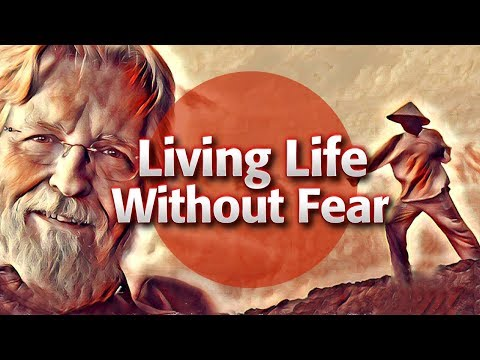 Living Life Without Fear   Neale Donald Walsch