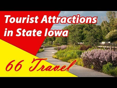 List 8 Tourist Attractions in State Iowa | Travel to United States
