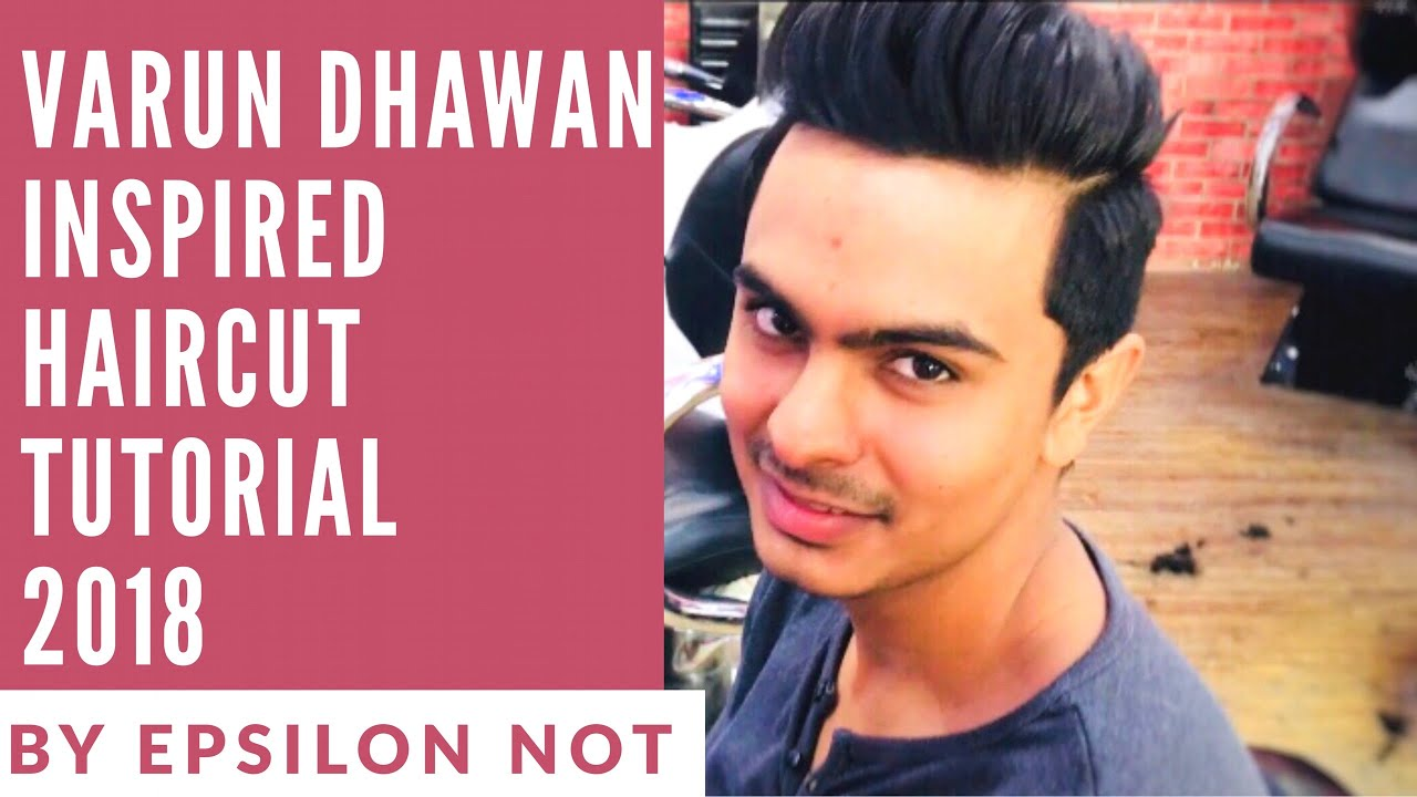 varun dhawan haircut tutorial || trending hairstyle in india 2018 || best  hairstyle for indian men