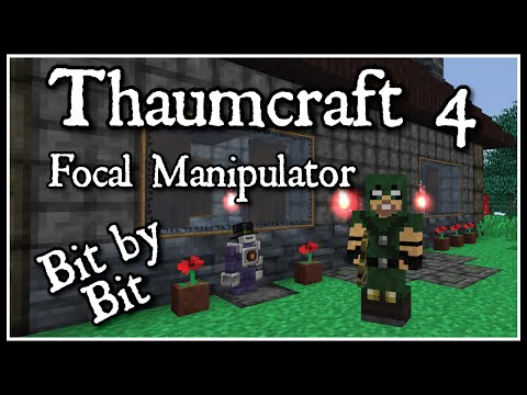 Thaumcraft 4 Bit By Bit: Focal Manipulator