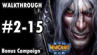 Warcraft 3: The Frozen Throne - Bonus Campaign - Chapter 2 -Part 15- Dustwallow Marsh (Walkthrough)