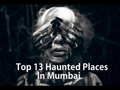 Top 13 Haunted Places In Mumbai