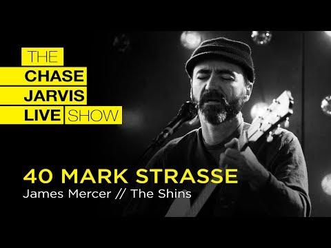 """40 Mark Strasse"" James Mercer of The Shins | Chase Jarvis LIVE"