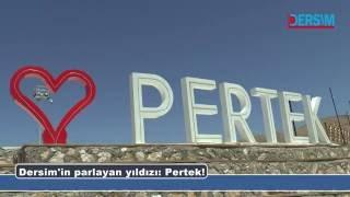 Dersim'in parlayan yıldızı Pertek!