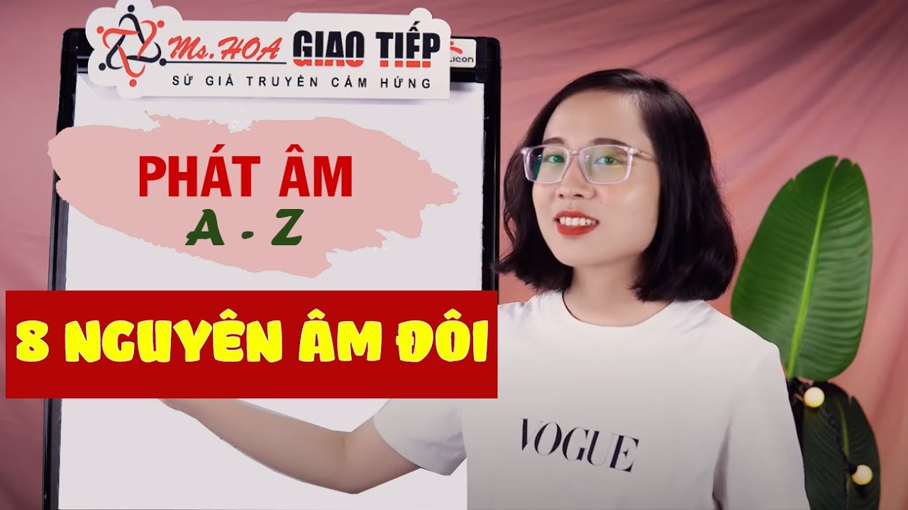 Học Phát Âm Tiếng Anh 8 Nguyên Âm Đôi | Phổ cập phát âm tiếng Anh | Unit 3 | Ms Hoa Giao Tiếp