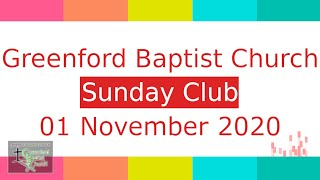 Greenford Baptist Church Sunday Club - 1 November 2020