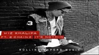 Wiz Khalifa   It's Nothin feat 2 Chainz [Explicit] [Official Version]