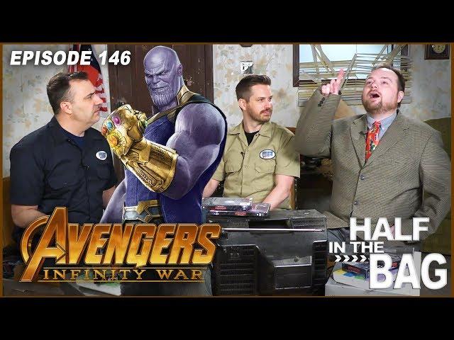 Half in the Bag Episode 146: Avengers: Infinity War