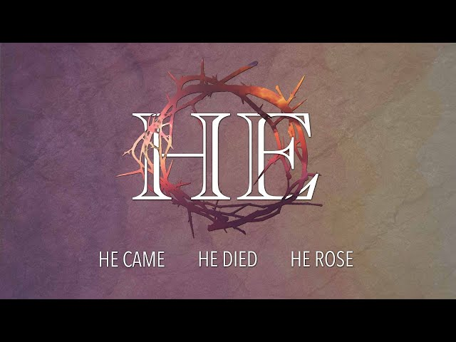 PCCOG Online 4.4.21 Easter Sunday // 'HE - He Came He Died He Rose
