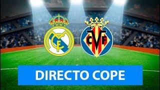(SOLO AUDIO) Directo del Real Madrid 3-2 Villarreal en Tiempo de Juego COPE