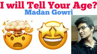 I will tell your Age | Madan Gowri | MG