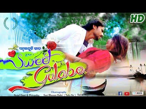 Sweet Gulabo FULL VIDEO (Nojal Dani & Priyanka) New Sambalpuri HD Video ll RKMedia